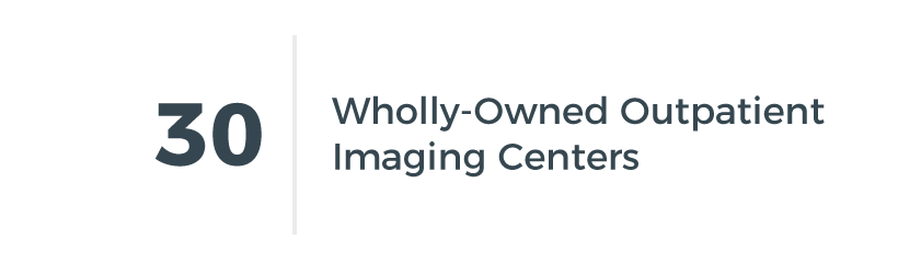30 Wholly-Owned Outpatient Imaging Centers
